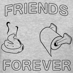 Friends Forever. Poop and Toilet Paper T-Shirts - Women's T-Shirt