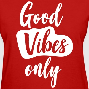 Good Vibes Only T-Shirts - Women's T-Shirt