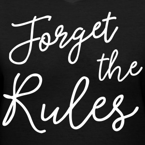 Forget the Rules T-Shirts - Women's V-Neck T-Shirt