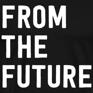 From the Future T-Shirts - Men's Premium T-Shirt