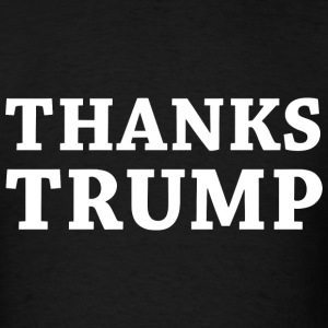 Thanks Trump - Men's T-Shirt