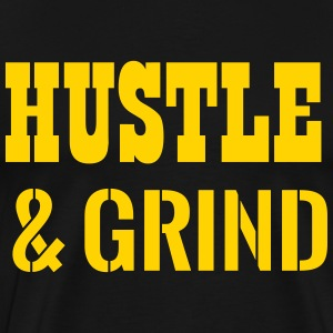 Hustle and Grind T-Shirts - Men's Premium T-Shirt