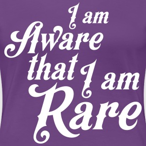 I am aware that I am rare T-Shirts - Women's Premium T-Shirt