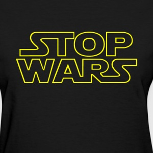 Stop Wars. T-Shirts - Women's T-Shirt