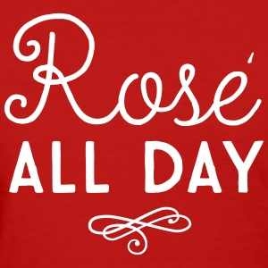 Rose all day T-Shirts - Women's T-Shirt