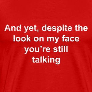 Still Talking - Men's Premium T-Shirt