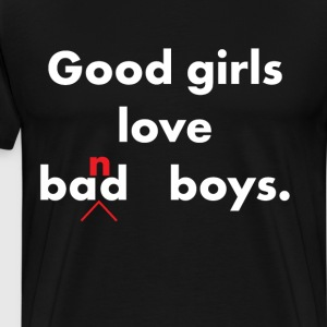 Good Girls Love Band Boys Music Geek Lover T-Shirt T-Shirts - Men's Premium T-Shirt