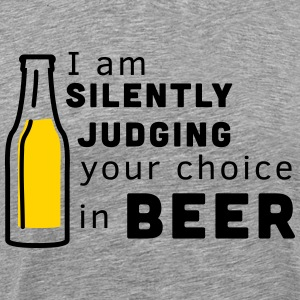 I am silently judging your choice in beer T-Shirts - Men's Premium T-Shirt