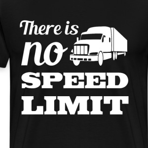 There is No Speed Limit Graphic Truck T-shirt T-Shirts - Men's Premium T-Shirt