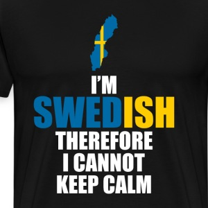 I'm Swedish Therefore I Cannot Keep Calm T-Shirt T-Shirts - Men's Premium T-Shirt