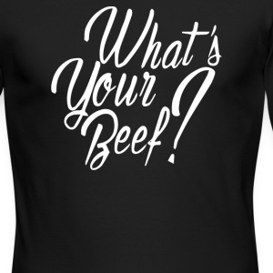 What's Your Beef - Men's Long Sleeve T-Shirt by Next Level