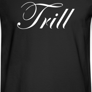 Trill Script - Men's Long Sleeve T-Shirt