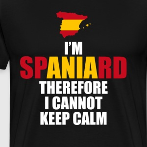 I'm Spaniard Therefore I Cannot Keep Calm T-Shirt T-Shirts - Men's Premium T-Shirt