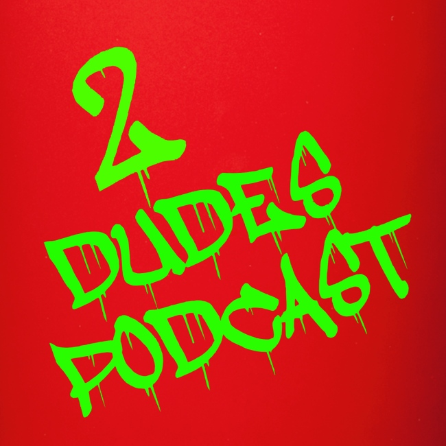 2 Dudes Podcast Mug