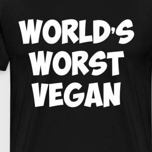 World's Worst Vegan Vegetarian Meat Lover T-Shirt T-Shirts - Men's Premium T-Shirt