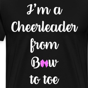 I'm a Cheerleader from Bow to Toe Cheerleading Tee T-Shirts - Men's Premium T-Shirt