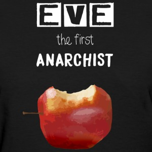 Eve the first anarchist - Women's T-Shirt