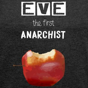 Eve the first anarchist - Women´s Roll Cuff T-Shirt