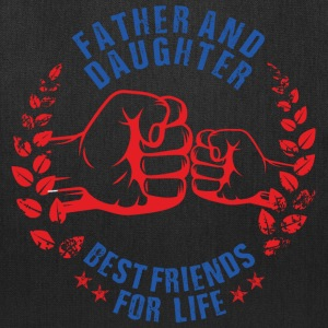 Father and Daughter best friends for life Bags & backpacks - Tote Bag