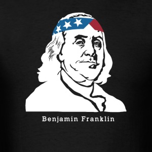 Benjamin Franklin T Shirts Spreadshirt