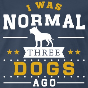I Was Normal 3 Dogs Ago T-Shirts - Men's Premium T-Shirt