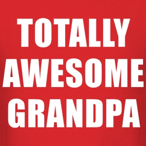 Totally Awesome Grandpa T-Shirts - Men's T-Shirt