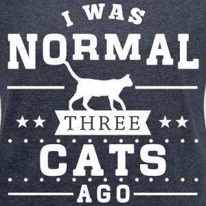 I Was Normal 3 Cats Ago T-Shirts - Women´s Roll Cuff T-Shirt