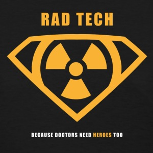 Rad Tech - Because Doctors Need Heroes Too T-Shirts - Women's T-Shirt