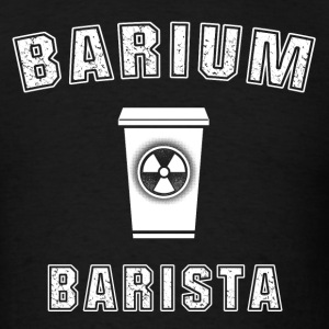 X-Ray Tech - Barium Barista T-Shirts - Men's T-Shirt