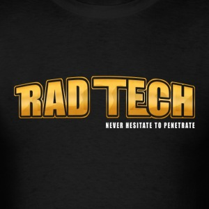 Rad Tech - Never Hesitate To Penetrate 2 T-Shirts - Men's T-Shirt