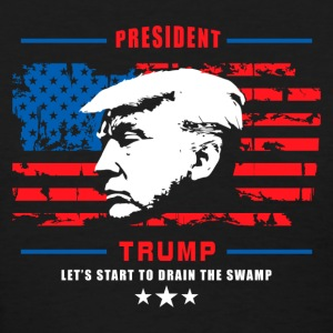 President Trump - Let's Start To Drain The Swamp T-Shirts - Women's T-Shirt