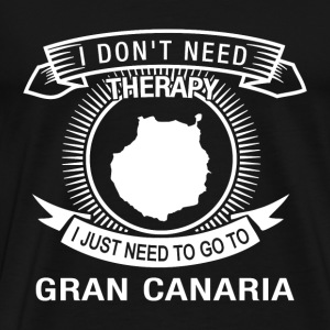 i dont need therapy go to Gran Canaria T-Shirts - Men's Premium T-Shirt
