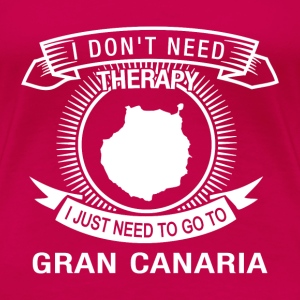 i dont need therapy go to Gran Canaria T-Shirts - Women's Premium T-Shirt