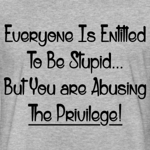 ABUSING THE PRIVILEGE! T-Shirts - Fitted Cotton/Poly T-Shirt by Next Level