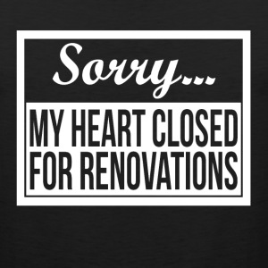 SORRY MY HEART CLOSED FOR RENOVATIONS Sportswear - Men's Premium Tank