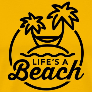 Life is a beach T-Shirts - Men's Premium T-Shirt