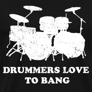 Drummers Love To Bang - Men's Premium T-Shirt