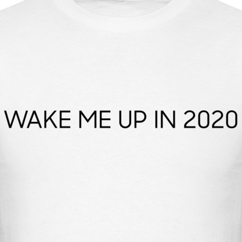 WAKE ME UP IN 2020