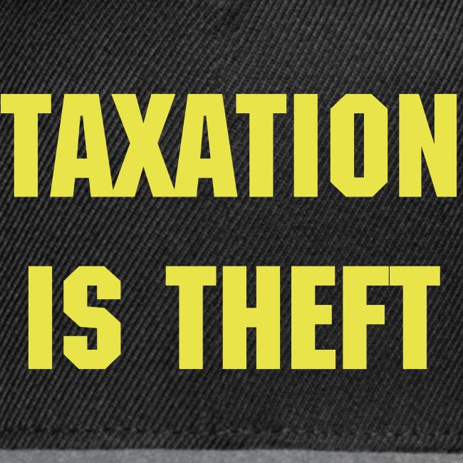 Taxation Is Theft hat