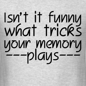 FUNNY MEMORY TRICKS T-Shirts - Men's T-Shirt