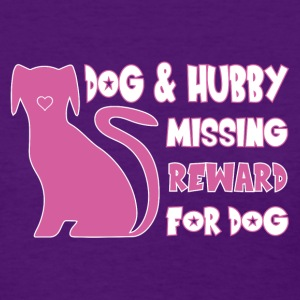 Dog And Hubby Missing - Reward For Dog T-Shirts - Women's T-Shirt