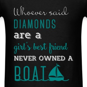 Whoever said diamonds are a girl's best friend nev - Men's T-Shirt