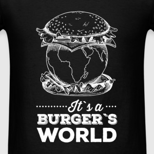 It's a burger's world - Men's T-Shirt
