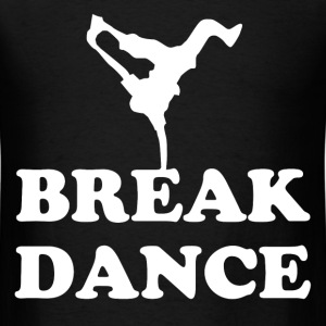 BREAK DANCE 123.png T-Shirts - Men's T-Shirt