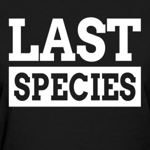 LAST SPECIES T-Shirts - Women's T-Shirt