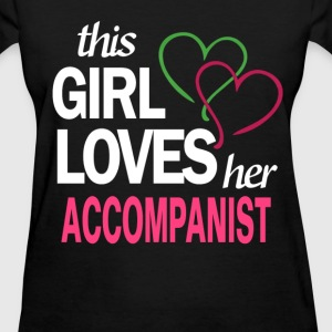 This girl love her ACCOMPANIST T-Shirts - Women's T-Shirt
