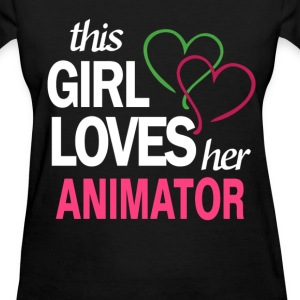 This girl love her ANIMATOR T-Shirts - Women's T-Shirt