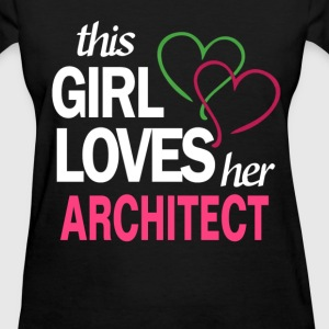 This girl love her ARCHITECT T-Shirts - Women's T-Shirt