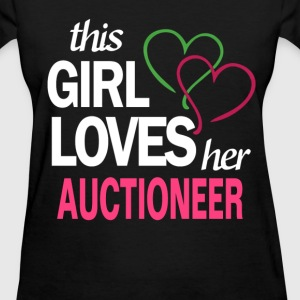This girl love her AUCTIONEER T-Shirts - Women's T-Shirt