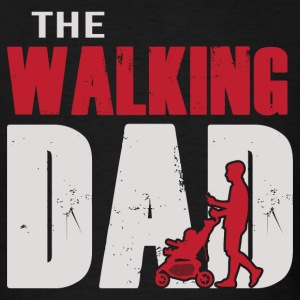 Father's Day - The Walking Dad 1 T-Shirts - Men's T-Shirt